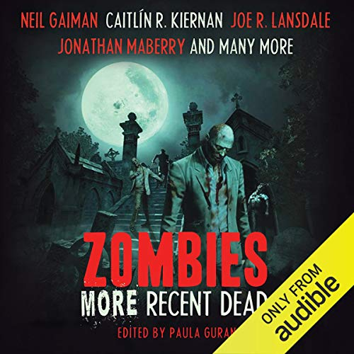 Zombies: More Recent Dead Audiobook By Neil Gaiman, Paula Guran (editor), Carrie Vaughn, Caitlin R. Kiernan, Mike Carey, Jonathan Maberry, Maureen F. McHugh, Marie Brennan cover art
