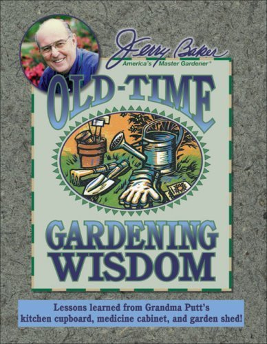 Jerry Baker's Old-Time Gardening Wisdom: Lessons Learned from Grandma Putt's Kitchen Cupboard, Medicine Cabinet, and Garden Shed! (Jerry Baker Good Gardening series) by Jerry Baker (2007-04-01)