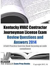 Kentucky HVAC Contractor Journeyman License Exam Review Questions and Answers 2014: Self-Practice Exercise Book focusing on code compliance