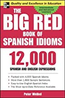The Big Red Book of Spanish Idioms: 4000 Idiomatic Expressions