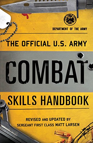 The Official U.S. Army Combat Skills Handbook (English Edition)