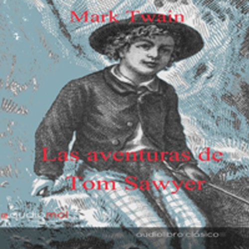 Las aventuras de Tom Sawyer [The Adventures of Tom Sawyer] audiobook cover art