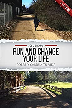 Run and Change Your Life (Second Edition) by [Josue Rojas]