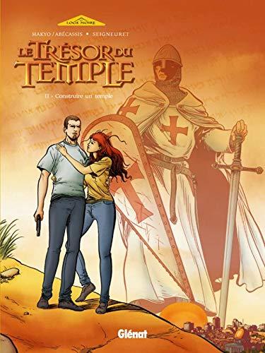 Le Trésor du Temple - Tome 02: Construire un temple