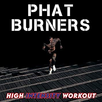 Phat Burners (High Intensity Workout)