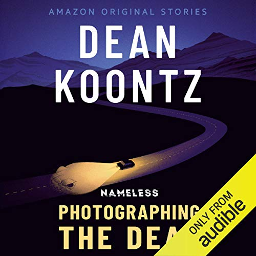 Photographing the Dead Audiobook By Dean Koontz cover art