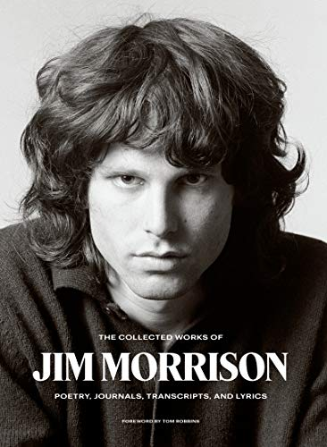 The Collected Works of Jim Morrison: Poetry, Journals, Transcripts, and Lyrics (English Edition)