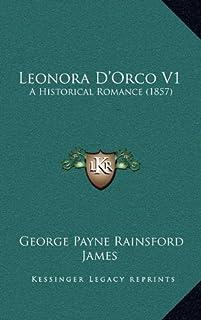 Leonora D'Orco V1: A Historical Romance (1857)
