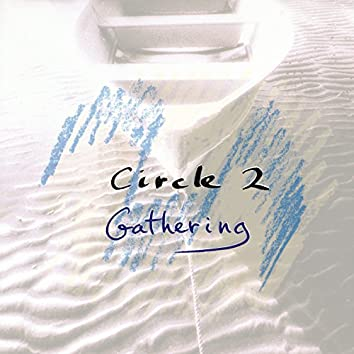 Circle 2: Gathering