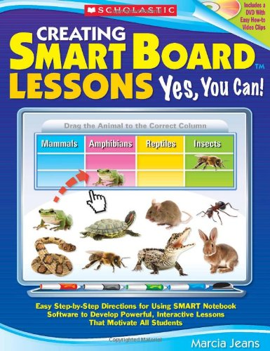 Compare Textbook Prices for Creating SMART Board Lessons: Yes, You Can!: Easy Step-by-Step Directions for Using SMART Notebook Software to Develop Powerful, Interactive Lessons That Motivate All Students Pap/Dvdr Edition ISBN 9780545221344 by Jeans, Marcia