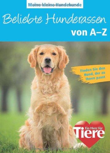 Meine kleine Hundekunde: Beliebte Hunderassen von A-Z