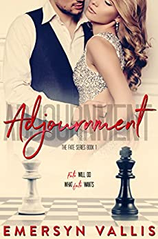 Adjournment: A Second Chance Romance (The Fate Series Book 1) by [Emersyn Vallis, Tami- Integrity Formatting, Jenny Sims- Editing4Indies]
