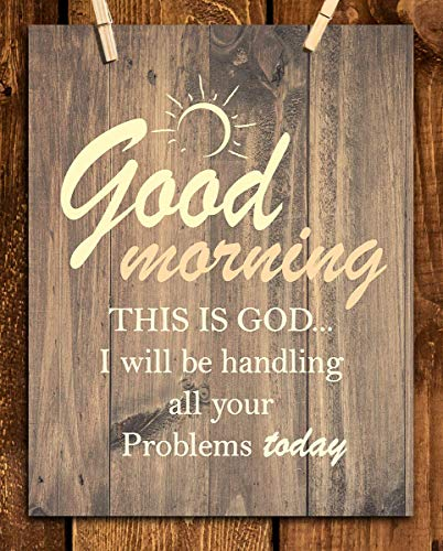 """""""Good Morning-This Is God-I Will Handle All Your Problems Today"""" 8 x 10 Spiritual Wall Decor. Modern Typographic Print-Ready to Frame. Home-Office Décor. Great Christian Gifts. Reminder To Trust Him."""