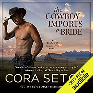 The Cowboy Imports a Bride                   Written by:                                                                                                                                 Cora Seton                               Narrated by:                                                                                                                                 Amy Rubinate                      Length: 6 hrs and 50 mins     Not rated yet     Overall 0.0
