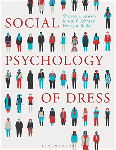 Compare Textbook Prices for Social Psychology of Dress Illustrated Edition ISBN 9781501313561 by Lennon, Sharron J.,Johnson, Kim K. P.,Rudd, Nancy A.