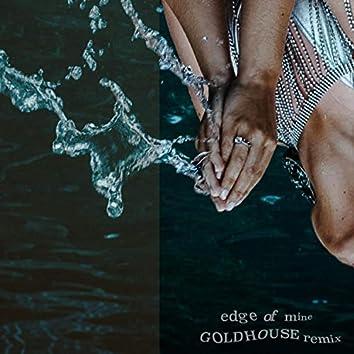 edge of mine (GOLDHOUSE Remix)