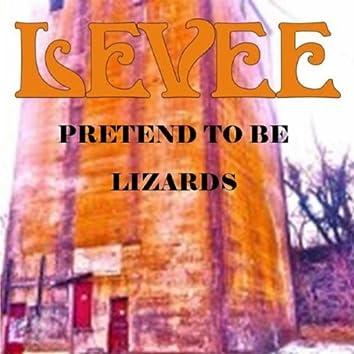 Pretend to Be Lizards