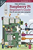The Official Raspberry Pi Beginner's Guide: How to use your new computer (The Raspberry Pi Beginner's Guide Book 3) (English Edition)