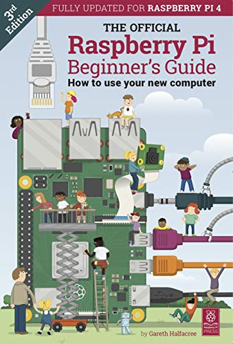 The Official Raspberry Pi Beginner's Guide: How to use your new computer (The Raspberry Pi Beginner's Guide Book 3)