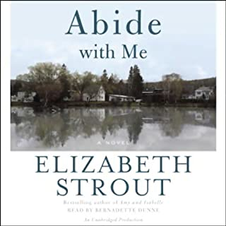 Abide with Me     A Novel              By:                                                                                                                                 Elizabeth Strout                               Narrated by:                                                                                                                                 Gerrianne Raphael                      Length: 5 hrs and 53 mins     4 ratings     Overall 4.5