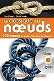 Le classique des noeuds - 130 noeuds, le savoir faire pour les réaliser (DVD Inclus)