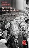 De la grande prostituée à la revanche des mâles (1940-1945 Années érotiques, Tome 2 )