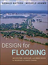 Design for Flooding: Architecture, Landscape, and Urban Design for Resilience to Climate Change