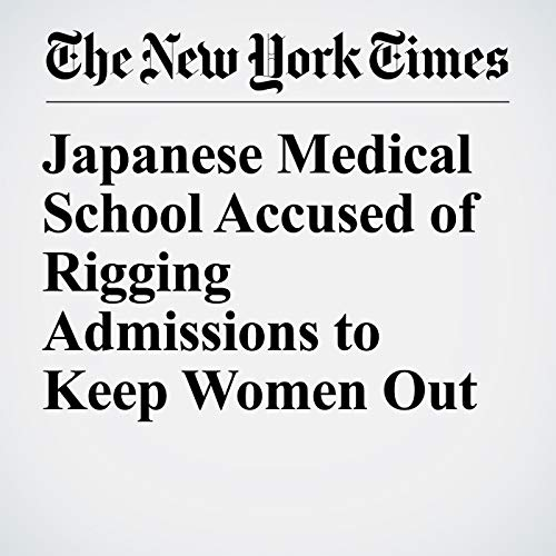 Japanese Medical School Accused of Rigging Admissions to Keep Women Out copertina