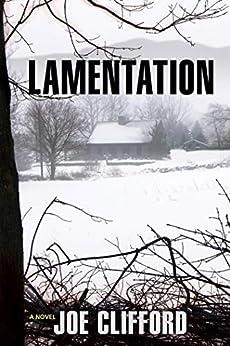 Lamentation: A Novel (The Jay Porter Series Book 1) by [Joe Clifford]