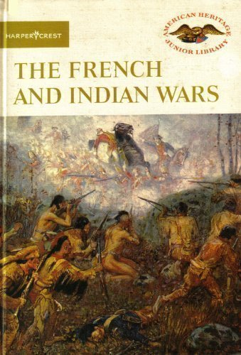 The French and Indian Wars,
