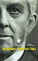 The Autocrat of the Breakfast-Table (Dover Thrift Editions)