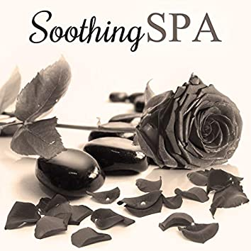 Soothing Spa – Beautiful Moments, Spa for You, Sensual Massage, Nature Spa Music to Relieve Stress, Calming Sounds to Relax