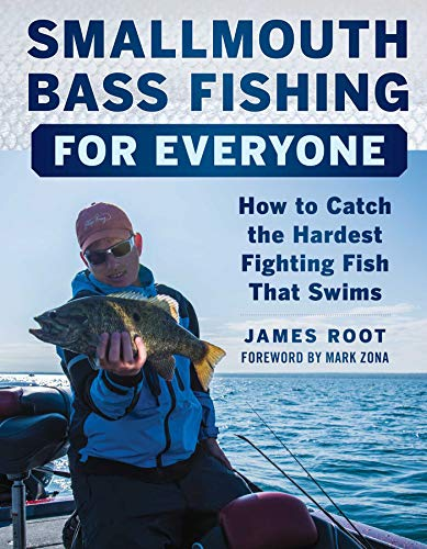 Smallmouth Bass Fishing for Everyone: How to Catch the Hardest Fighting Fish That Swims