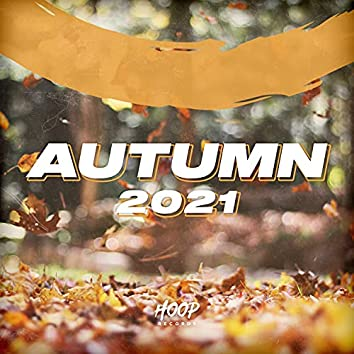 Autumn 2021 - The Best Dance, Pop, Future House Music by Hoop Records