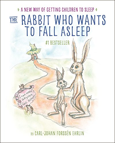 The Rabbit Who Wants to Fall Asleep: A New Way of Getting Children to...