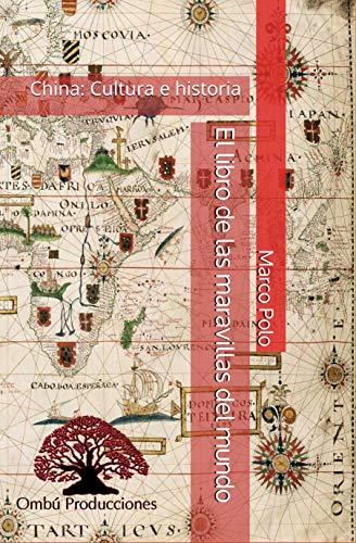 El libro de las maravillas del mundo (China: Cultura e Historia nº 2)
