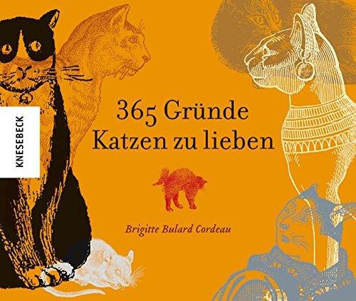 365 Gründe Katzen zu lieben. Ein Geschenkbuch für Katzenfreunde