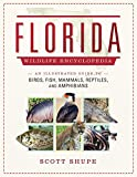 Florida Wildlife Encyclopedia: An Illustrated Guide to Birds, Fish, Mammals, Reptiles, and...