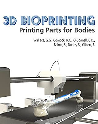 3D Bioprinting: Printing Parts for Bodies