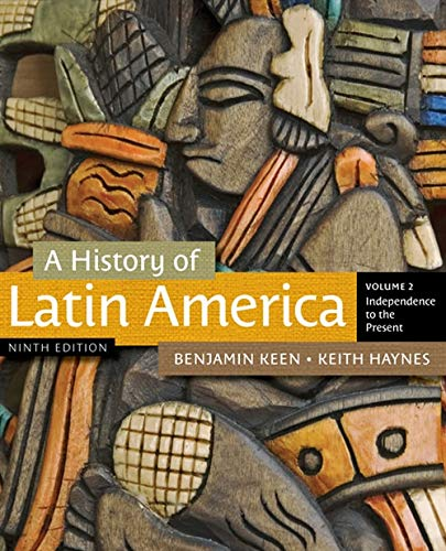 Compare Textbook Prices for A History of Latin America, Volume 2 9 Edition ISBN 9781111841416 by Keen, Benjamin,Haynes, Keith