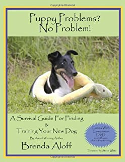 Puppy Problems? No Problem!: A Survival Guide for Finding & Training Your New Dog