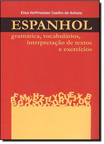 Espanhol. Gramática, Vocabulários, Interpretação De Textos E Exercícios