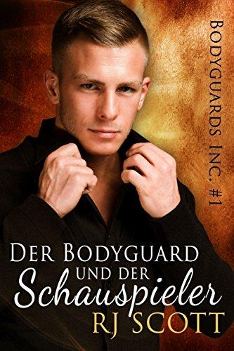 Der Bodyguard und der Schauspieler (Bodyguards Inc. - Deutsche Ausgabe 1)