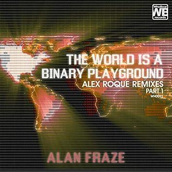 The World Is a Binary Playground (Alex Roque Remixes Part 1)