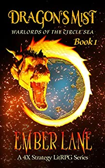 Dragon's Mist: A 4X Strategy LitRPG Series (Warlords of the Circle Sea Book 1) by [Ember Lane]