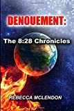Denouement: The 828 Chronicles