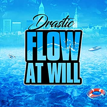 FLOW AT WILL
