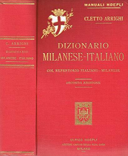 Dizionario milanese-italiano. Col repertorio italiano-milanese.