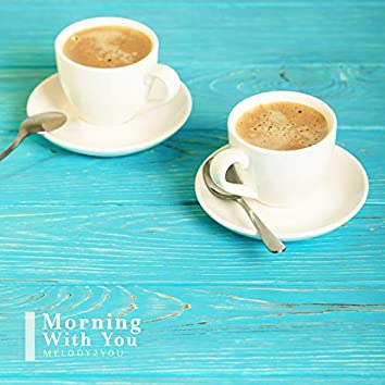 Morning With You