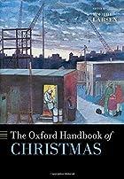 The Oxford Handbook of Christmas (Oxford Handbooks)